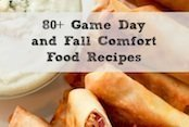 80+ Game Day and Fall Comfort Food Recipes