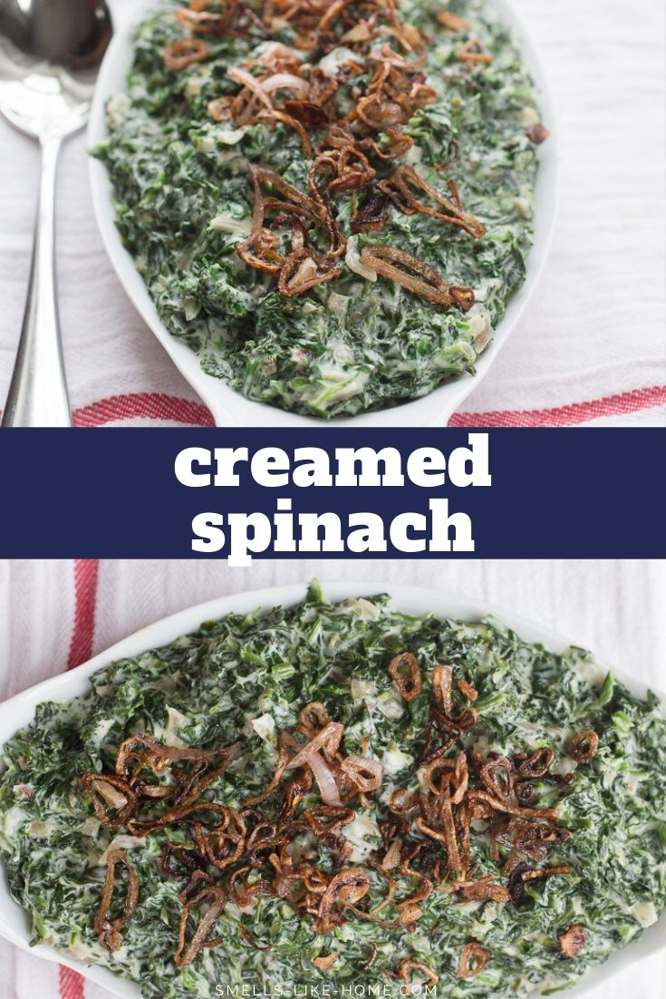 Creamed Spinach with Crispy Shallots: Better than you'll get at any steakhouse! Made with an easy sauce (no creamed soups!), this classic side dish comes together in a snap for your next holiday dinner or steak dinner at home. #creamed #spinach #steakhouse #sidedish #thanksgiving