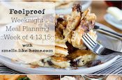 Foolproof Weeknight Meal Planning – Week of 4.13.15