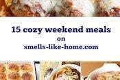 15 Cozy Weekend Meals