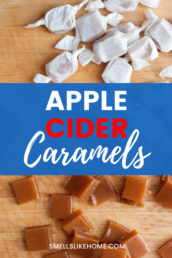 Pinnable image of homemade apple cider caramels. Some are wrapped in parchments, some are not wrapped.