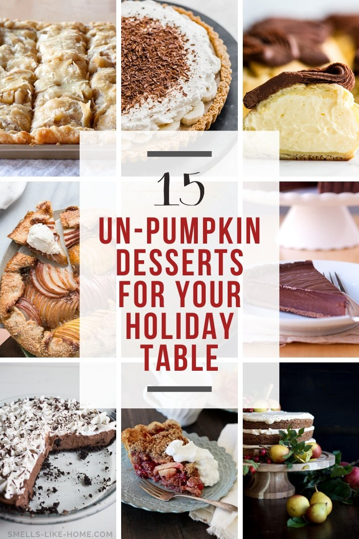 15 Un-Pumpkin Desserts for Your Holiday Table