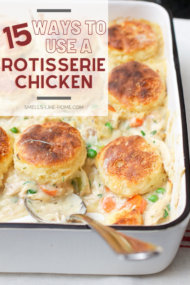 15 recipes to use leftover rotisserie chicken or roast chicken.